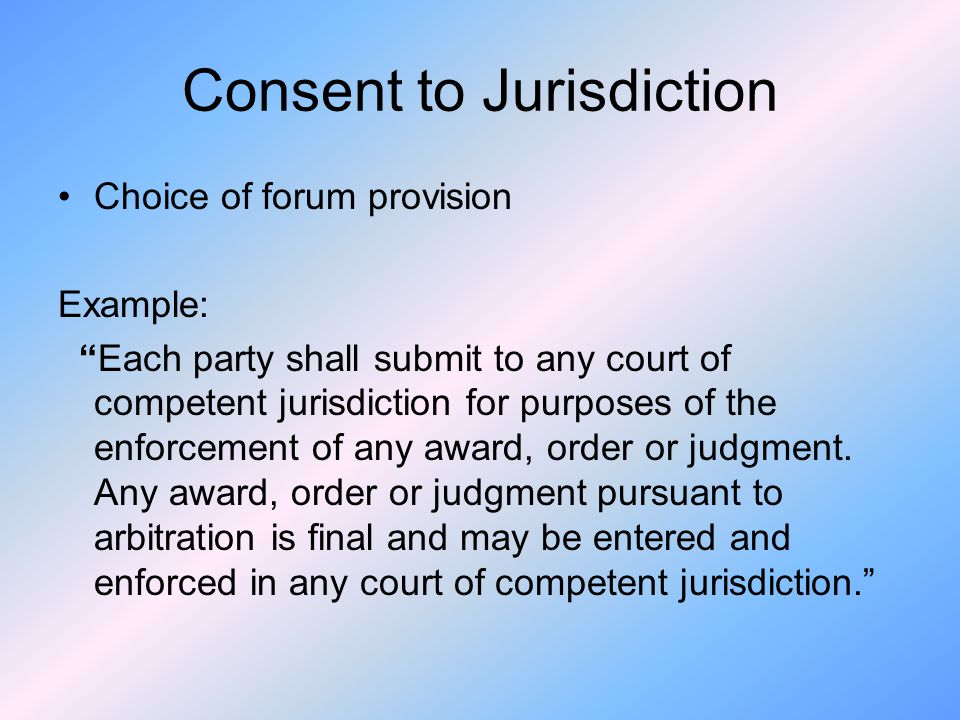 Consent to Jurisdiction