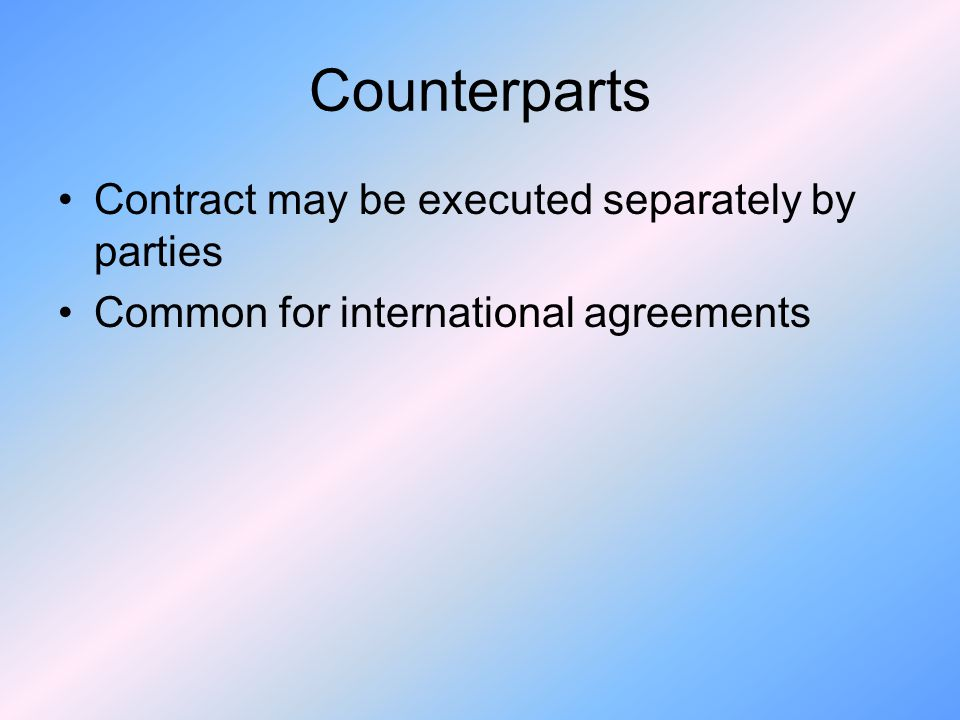 Counterparts Contract may be executed separately by parties