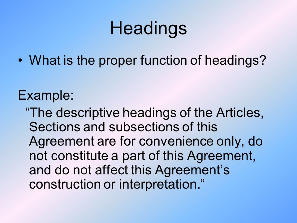 Headings What is the proper function of headings Example: