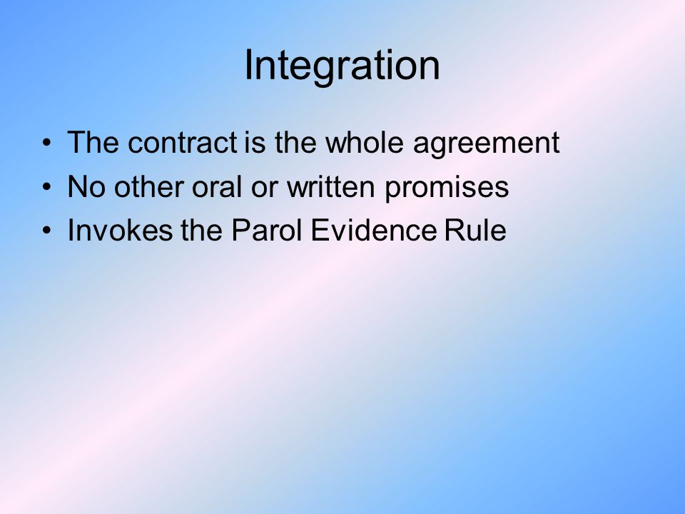 Integration The contract is the whole agreement
