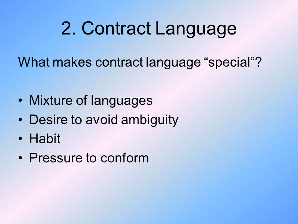 2. Contract Language What makes contract language special