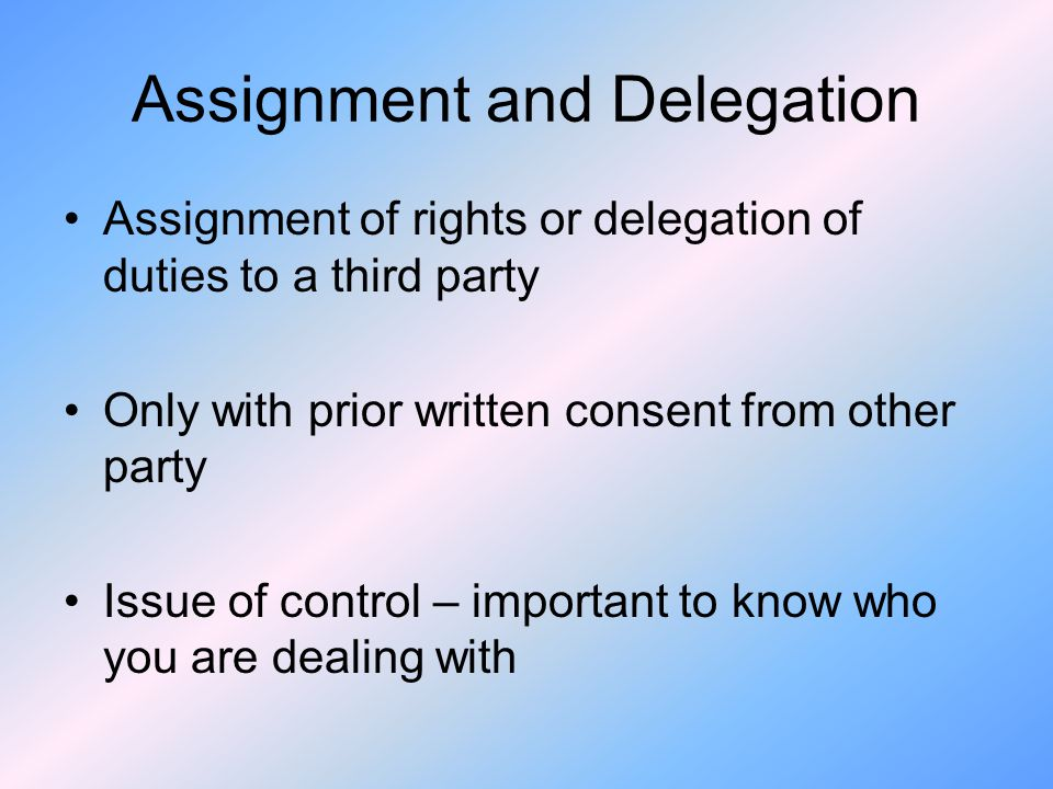 Assignment and Delegation