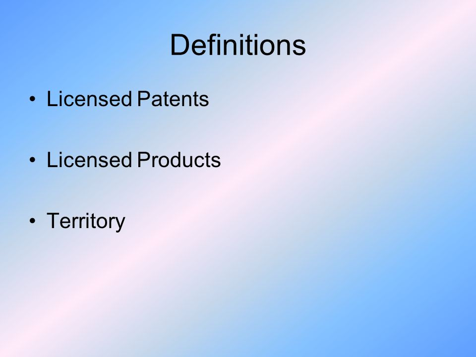 Definitions Licensed Patents Licensed Products Territory