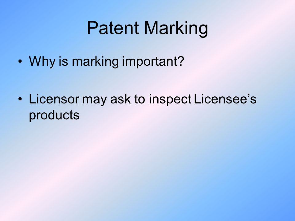 Patent Marking Why is marking important