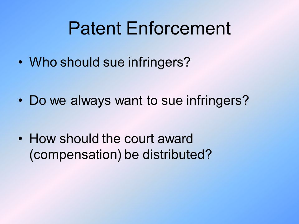 Patent Enforcement Who should sue infringers