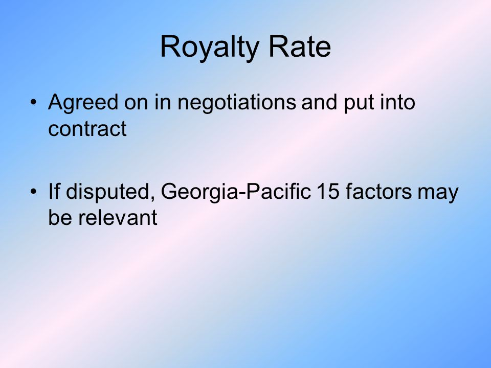 Royalty Rate Agreed on in negotiations and put into contract