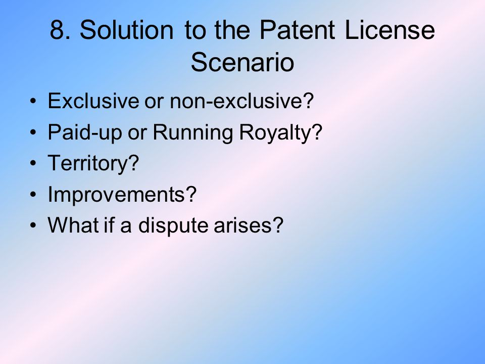 8. Solution to the Patent License Scenario