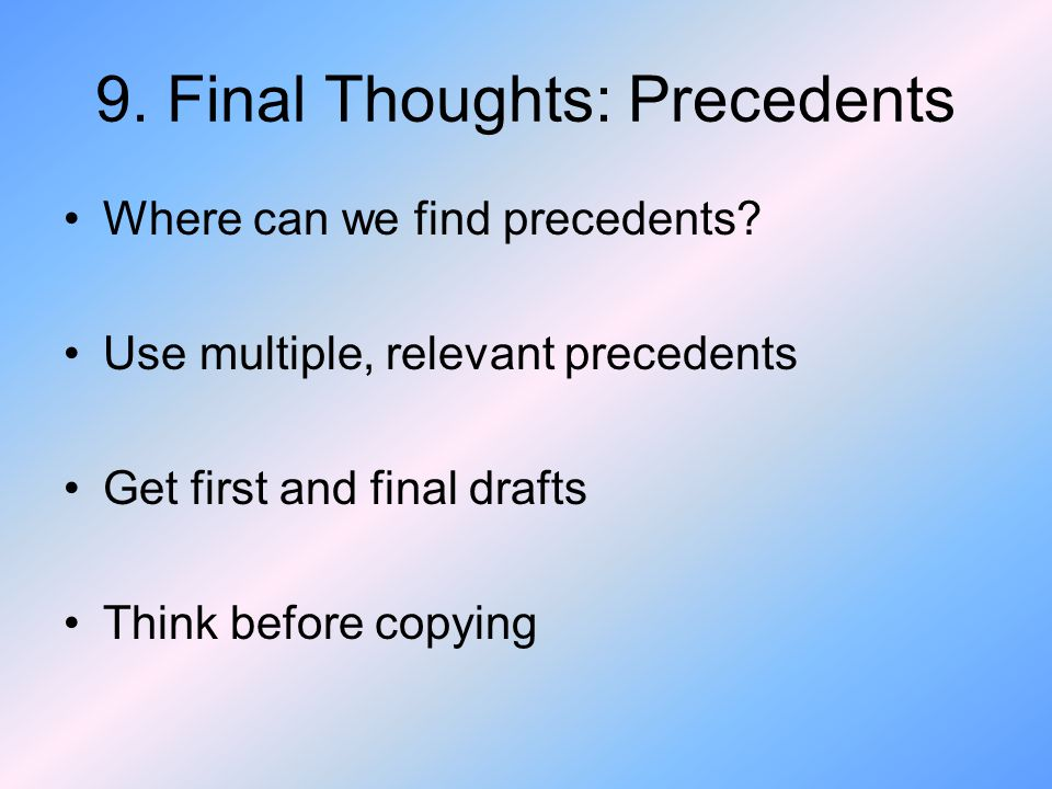 9. Final Thoughts: Precedents