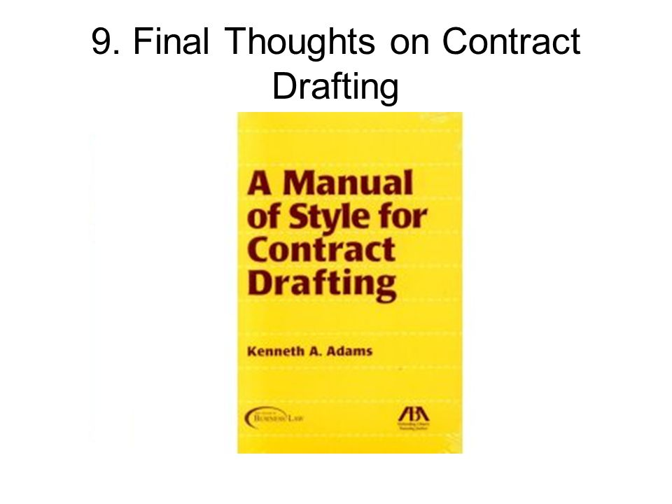 9. Final Thoughts on Contract Drafting