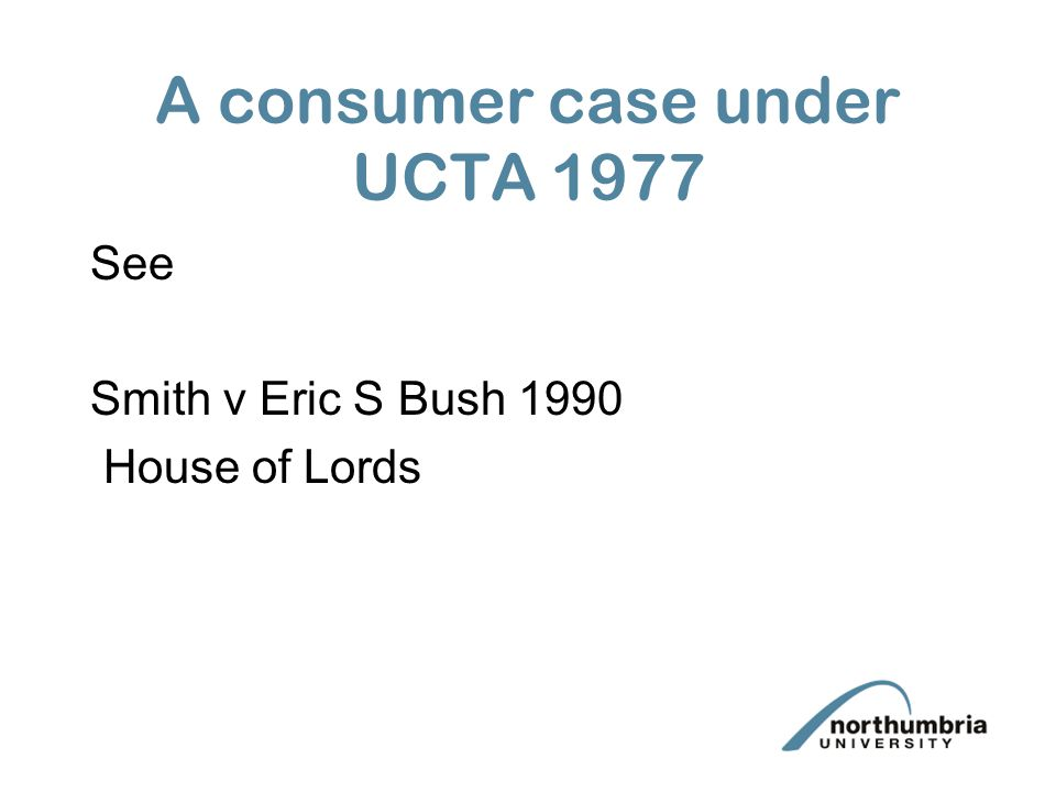 A consumer case under UCTA 1977