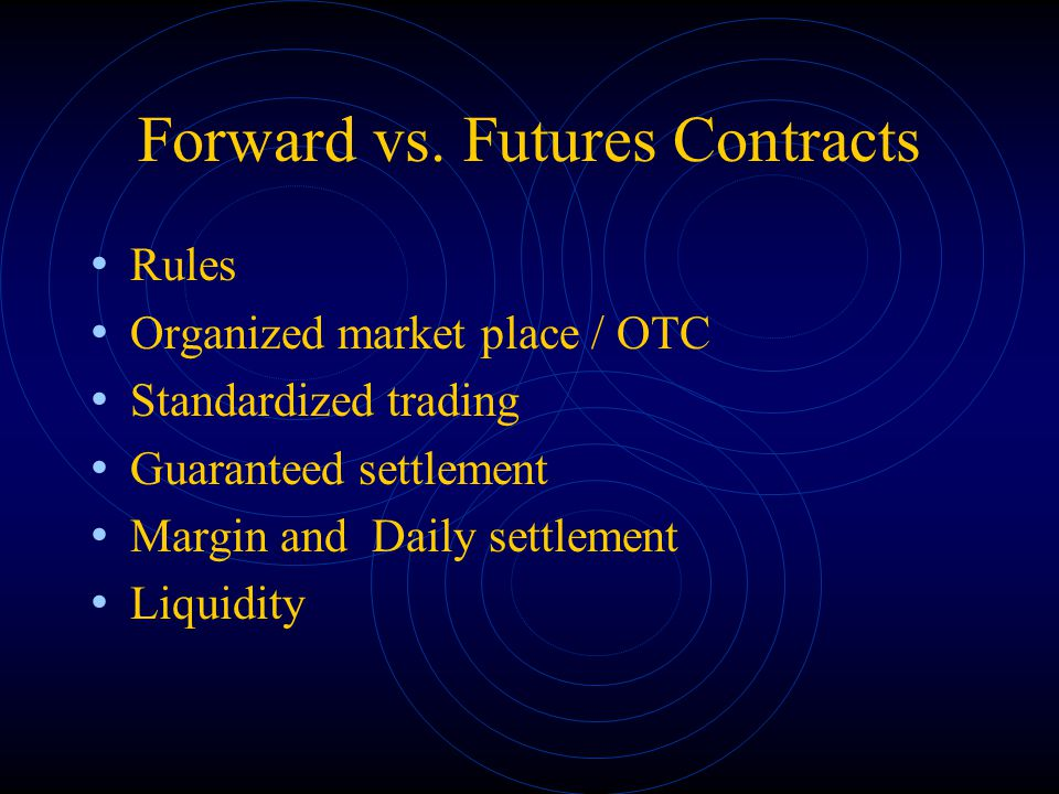Forward vs. Futures Contracts