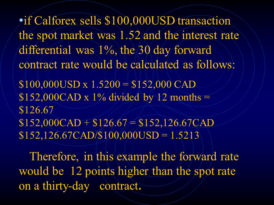 if Calforex sells $100,000USD transaction the spot market was 1