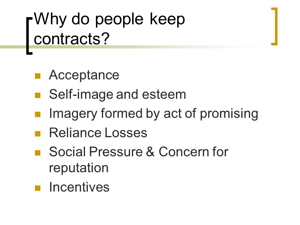 Why do people keep contracts