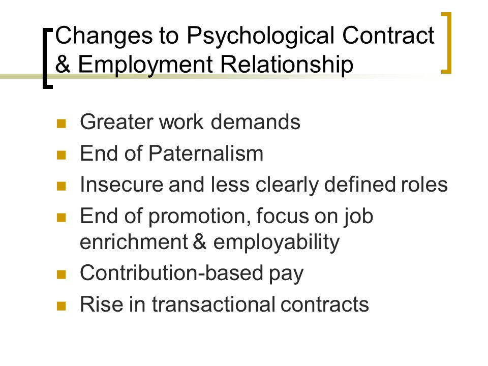 Changes to Psychological Contract & Employment Relationship