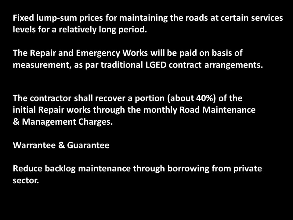Fixed lump-sum prices for maintaining the roads at certain services levels for a relatively long period.