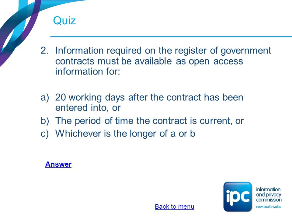 Quiz Information required on the register of government contracts must be available as open access information for: