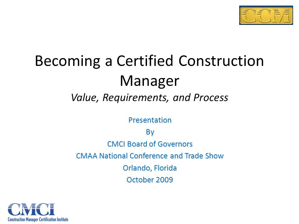 Becoming a Certified Construction Manager Value, Requirements, and Process