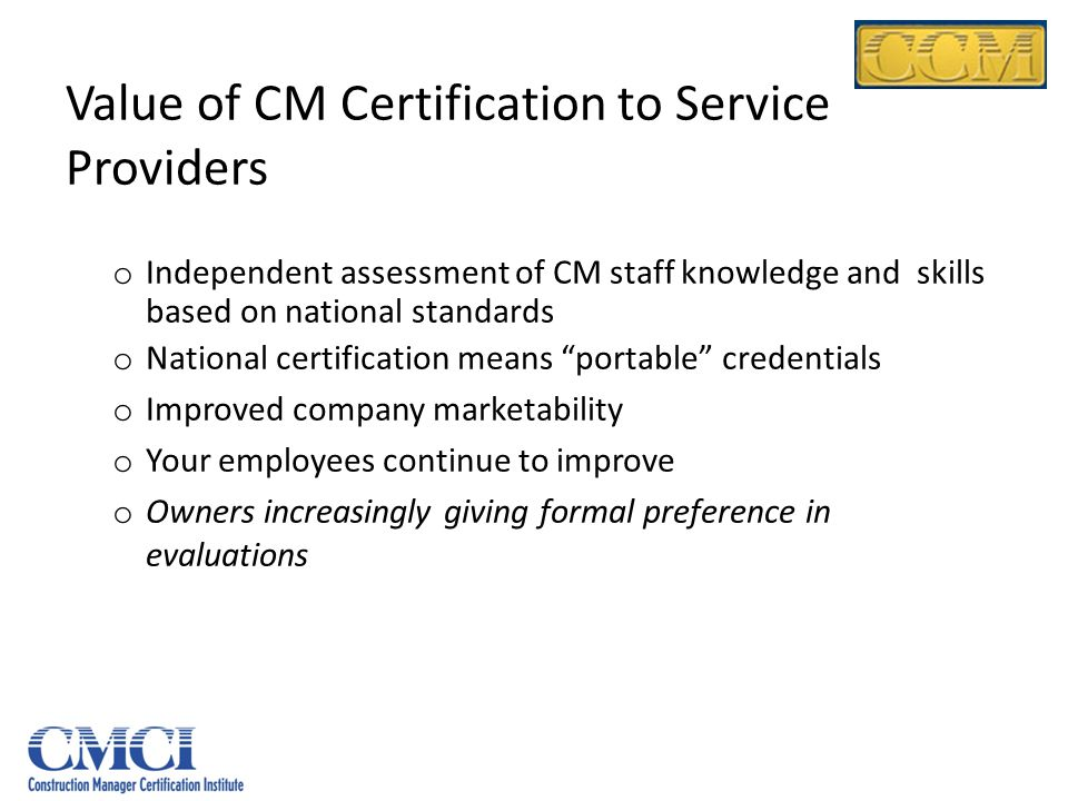 Value of CM Certification to Service Providers
