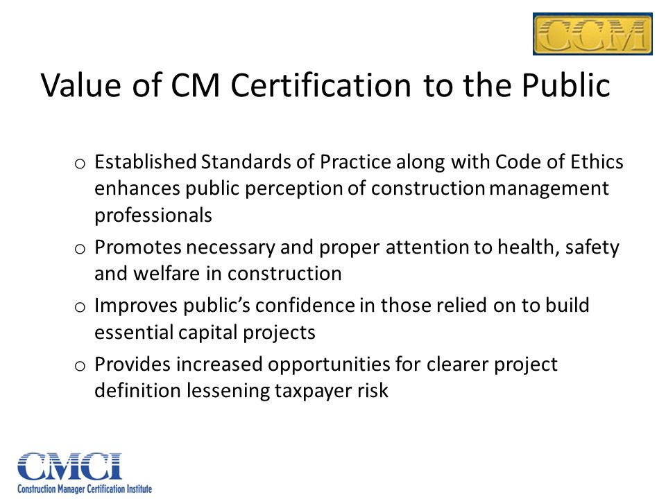 Value of CM Certification to the Public