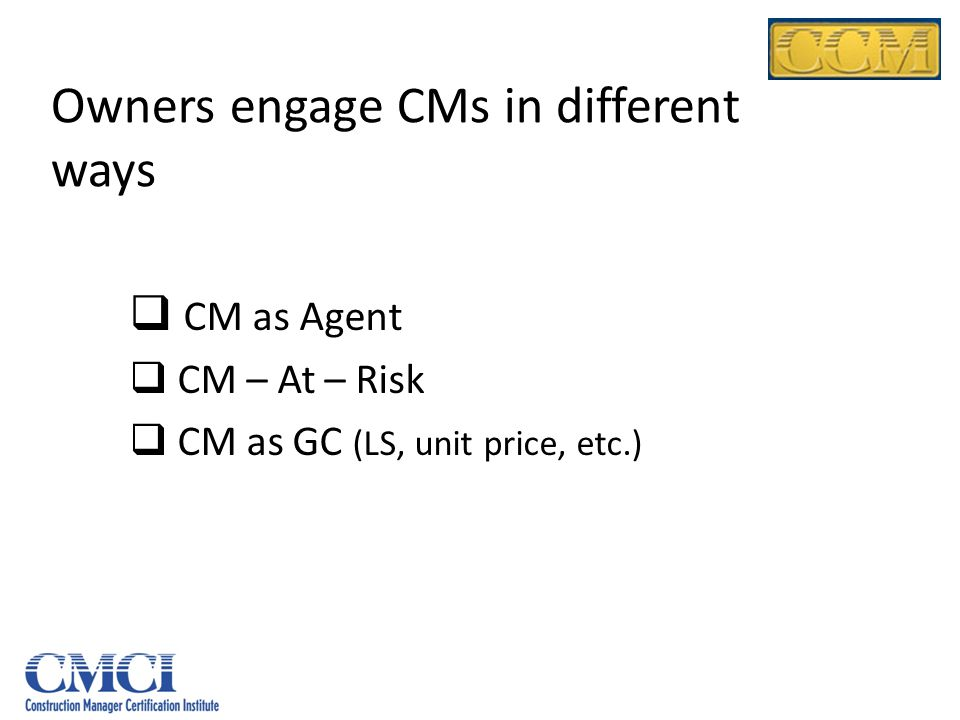 Owners engage CMs in different ways