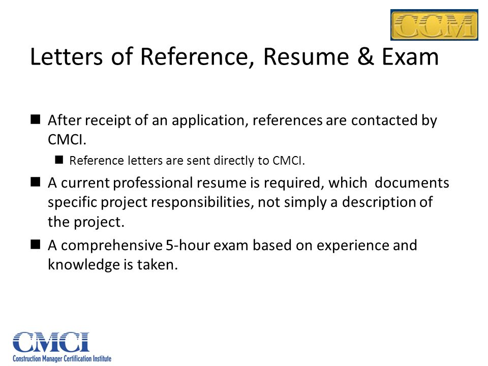 Letters of Reference, Resume & Exam
