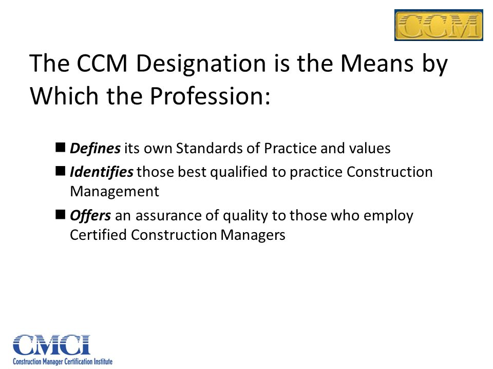 The CCM Designation is the Means by Which the Profession: