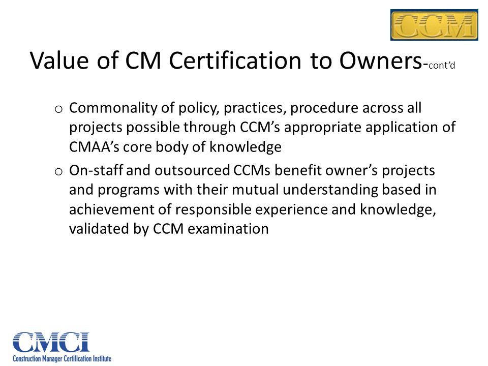 Value of CM Certification to Owners-cont'd