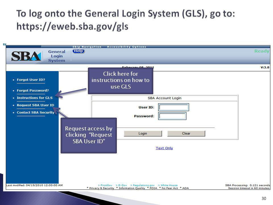 To log onto the General Login System (GLS), go to: https://eweb. sba
