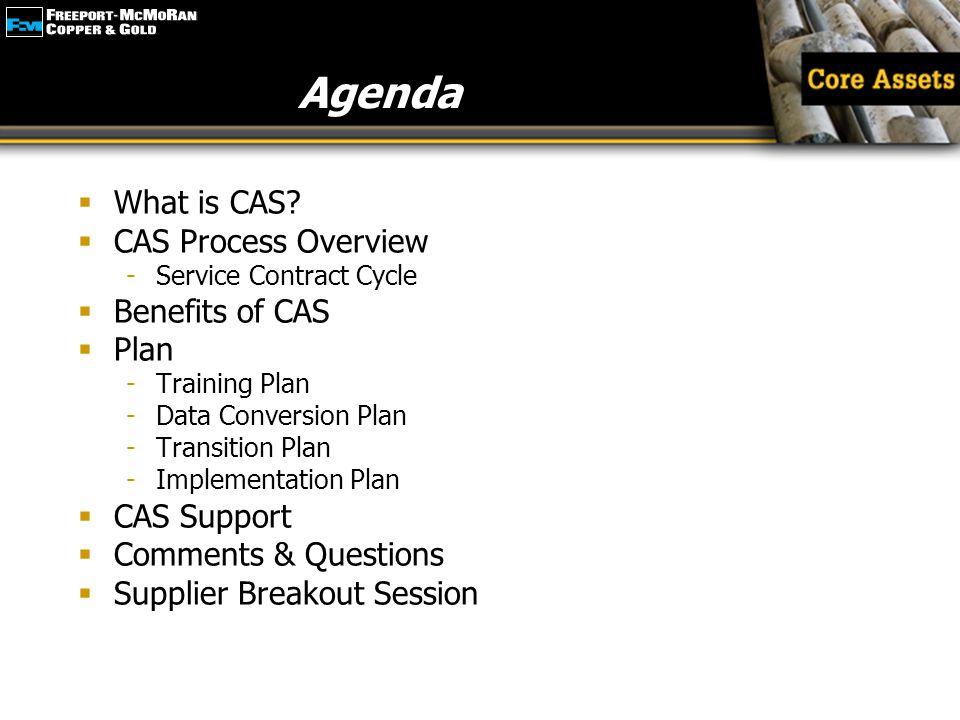 Agenda What is CAS CAS Process Overview Benefits of CAS Plan