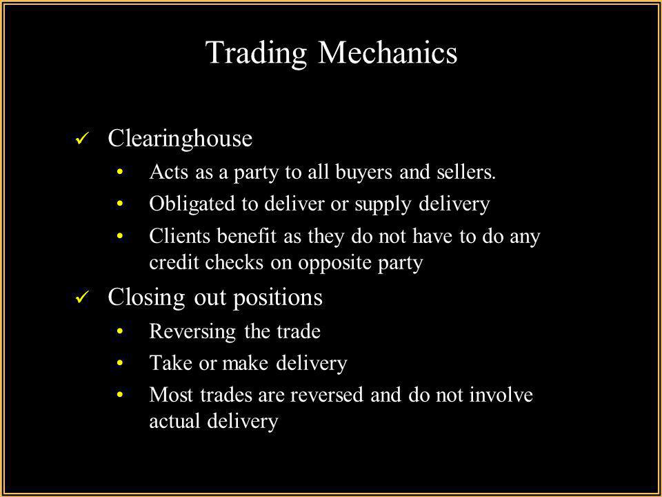 Trading Mechanics Clearinghouse Closing out positions