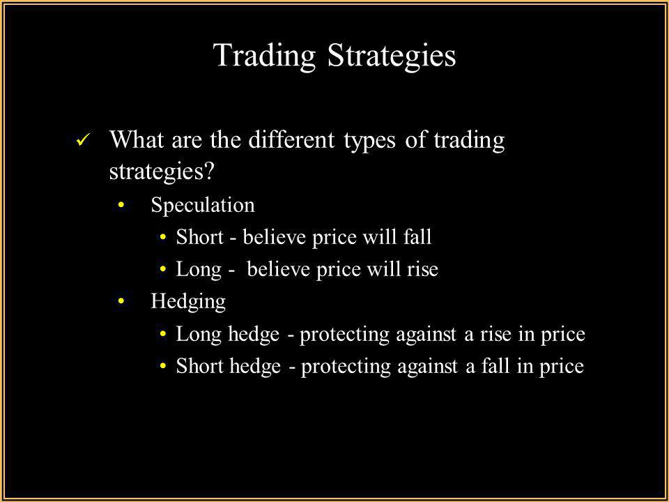 Trading Strategies What are the different types of trading strategies