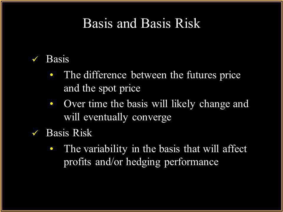 Basis and Basis Risk Basis