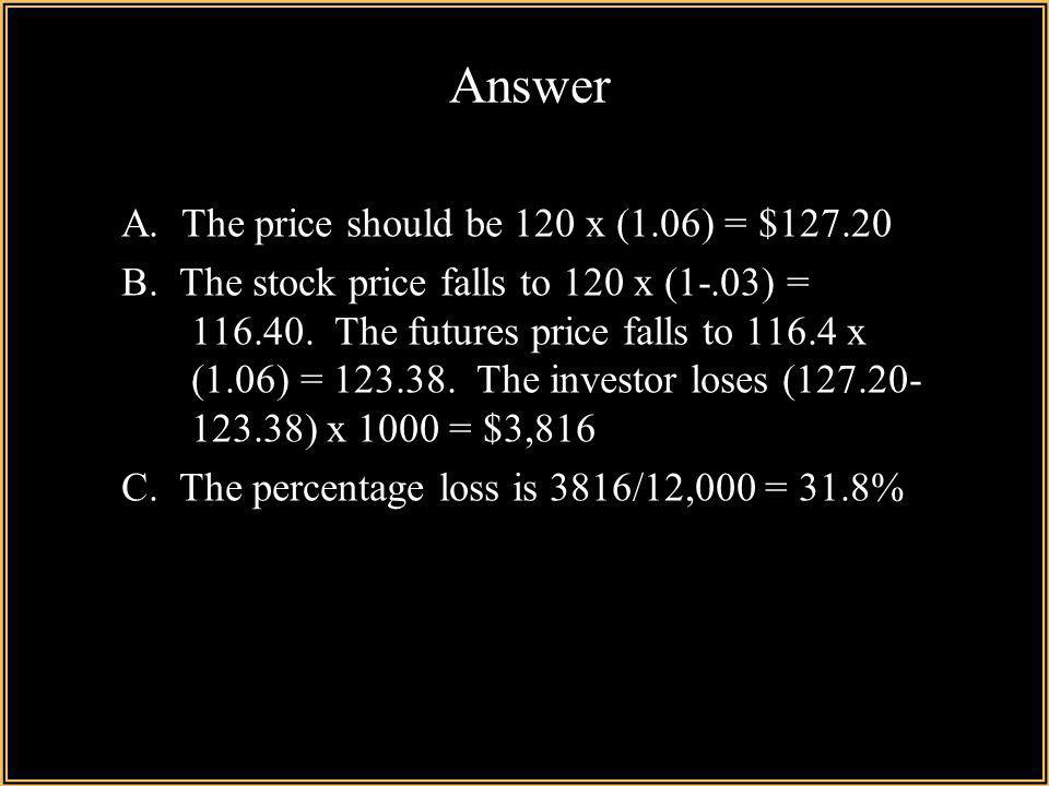 Answer A. The price should be 120 x (1.06) = $127.20