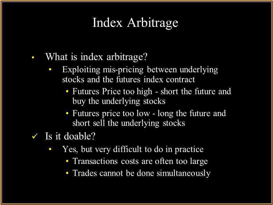 Index Arbitrage What is index arbitrage Is it doable