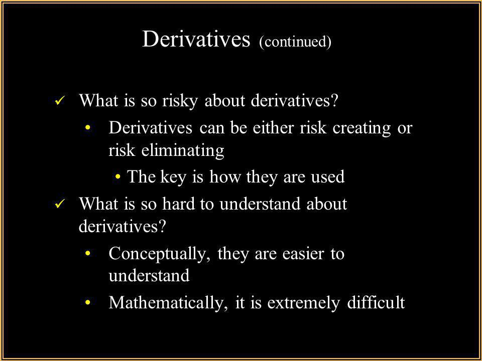 Derivatives (continued)