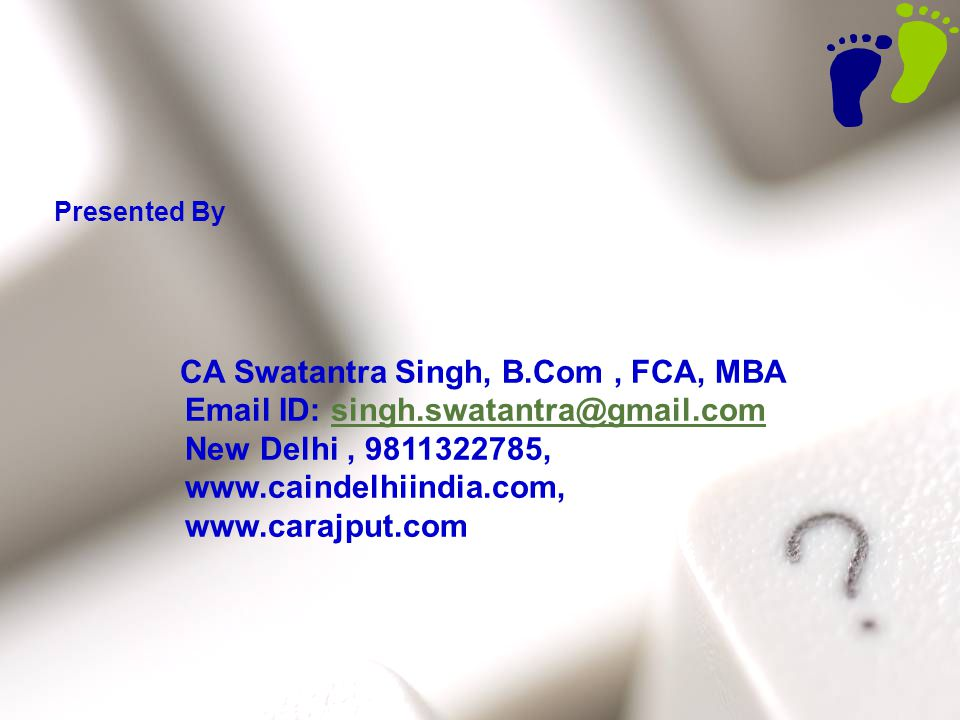 Email ID: singh.swatantra@gmail.com New Delhi , 9811322785,