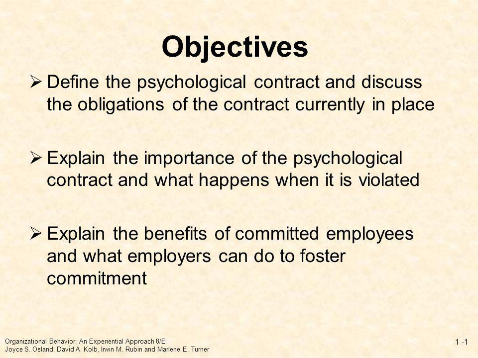 Objectives Define the psychological contract and discuss the obligations of the contract currently in place.