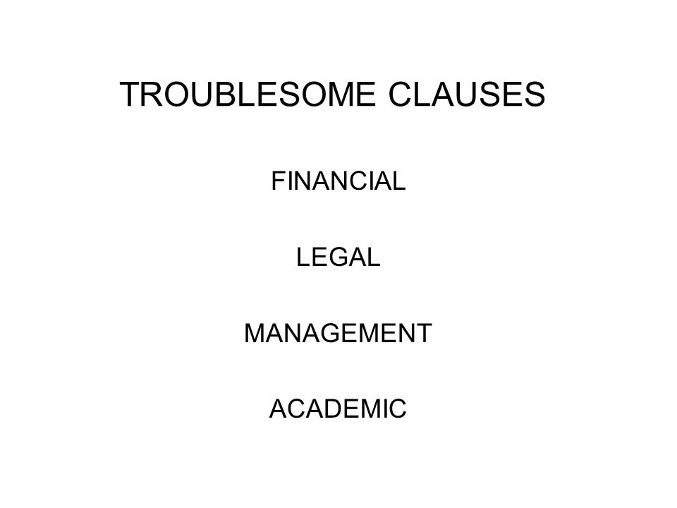 TROUBLESOME CLAUSES FINANCIAL LEGAL MANAGEMENT ACADEMIC