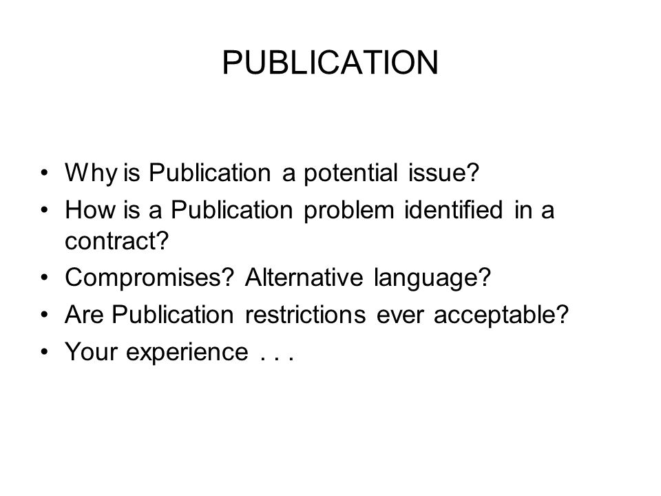 PUBLICATION Why is Publication a potential issue