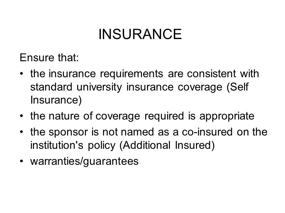 INSURANCE Ensure that:
