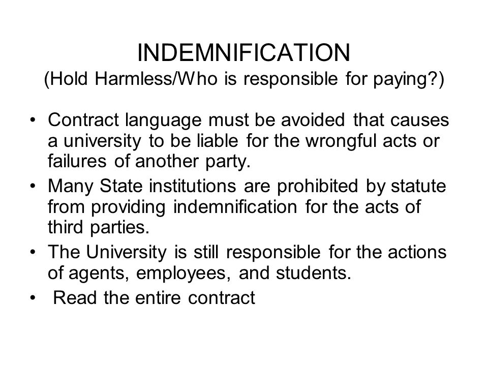 INDEMNIFICATION (Hold Harmless/Who is responsible for paying )