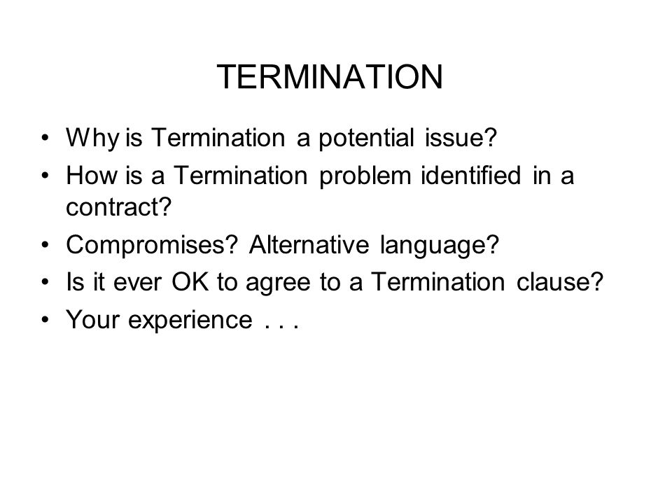 TERMINATION Why is Termination a potential issue
