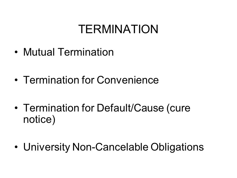 TERMINATION Mutual Termination Termination for Convenience