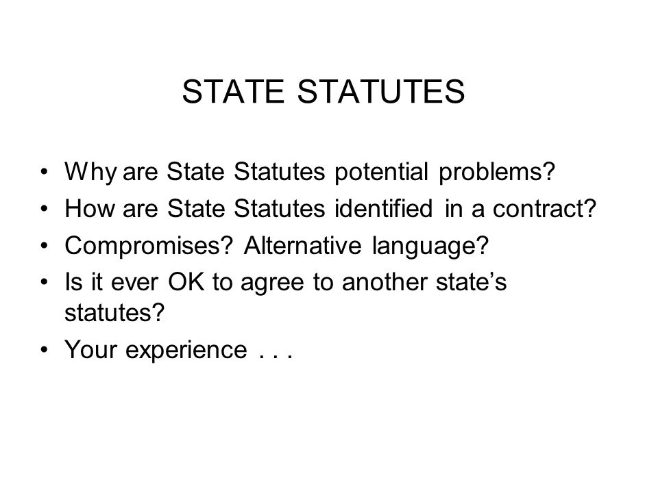 STATE STATUTES Why are State Statutes potential problems