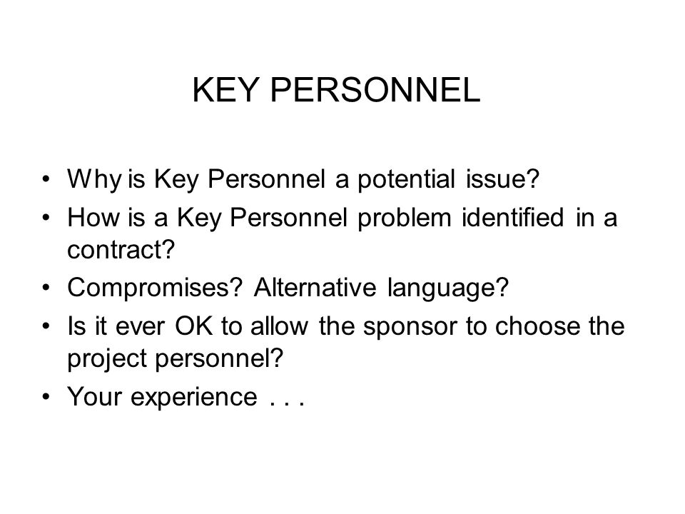 KEY PERSONNEL Why is Key Personnel a potential issue