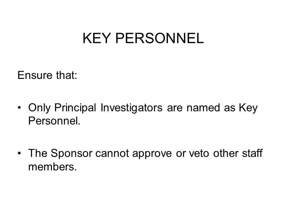 KEY PERSONNEL Ensure that: