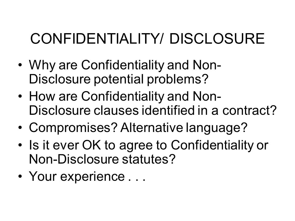 CONFIDENTIALITY/ DISCLOSURE