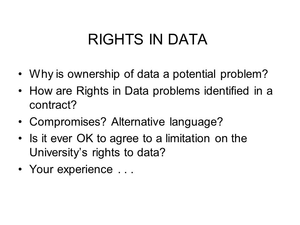 RIGHTS IN DATA Why is ownership of data a potential problem