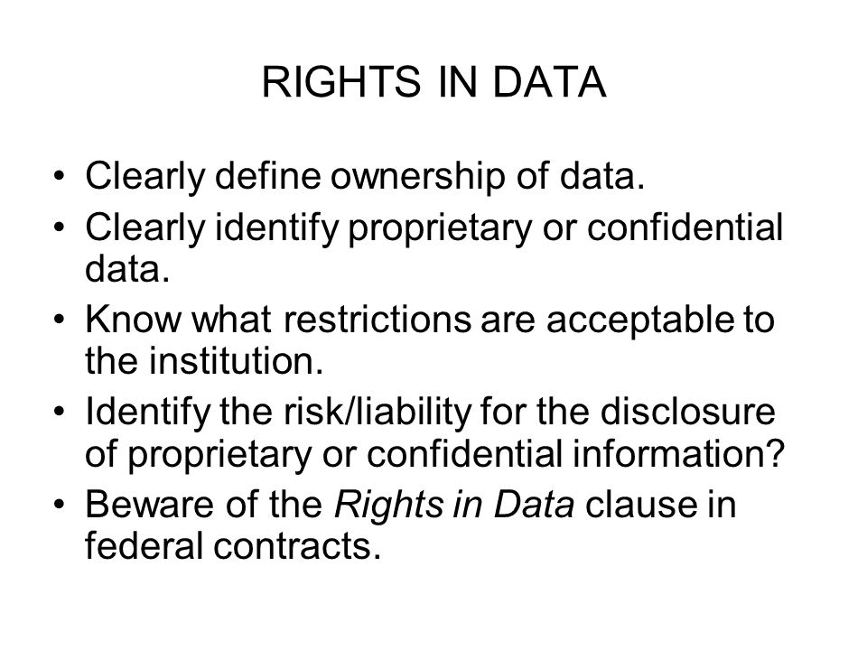 RIGHTS IN DATA Clearly define ownership of data.