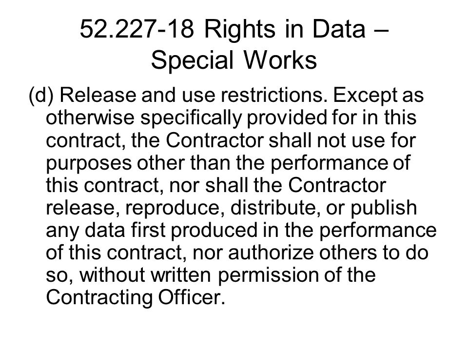 52.227-18 Rights in Data – Special Works